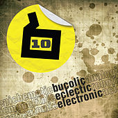 Bucolic Eclectic Electronic by Various Artists