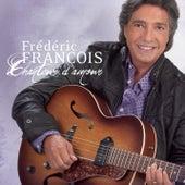 Chanteur D'Amour de Frédéric François
