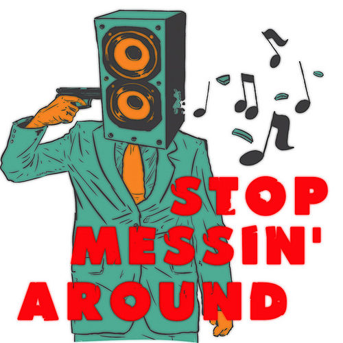 Stop Messin' Around by Various Artists