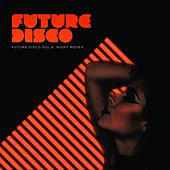 Future Disco, Vol.6 - Night Moves de Various Artists