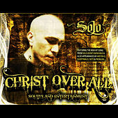 Christ Over All by Solo