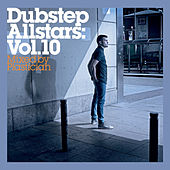 Dubstep Allstars, Vol.10 (Mixed by Plastician) by Various Artists