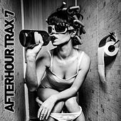 Afterhour Trax #7 by Various Artists