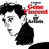 A Tribute to Gene Vincent by 50' Artists de Various Artists