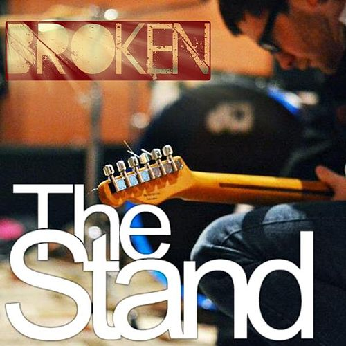 Broken by The Stand