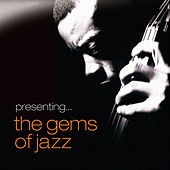 Presenting… The Gems of Jazz - Vol. 1 by Various Artists