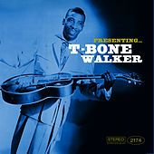 Presenting… T-Bone Walker by T-Bone Walker