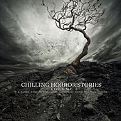 Chilling Horror Stories - Volume 1 by Various Artists