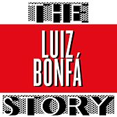 The Luiz Bonfa Story by Various Artists