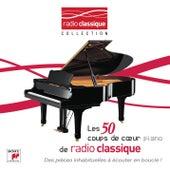 Piano - Les 50 Coups De Coeur De Radio Classique de Various Artists