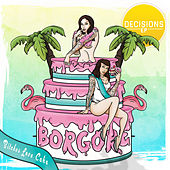 Decisions by Borgore