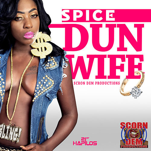 Dun Wife - Single by Spice