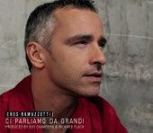 Ci Parliamo Da Grandi von Eros Ramazzotti