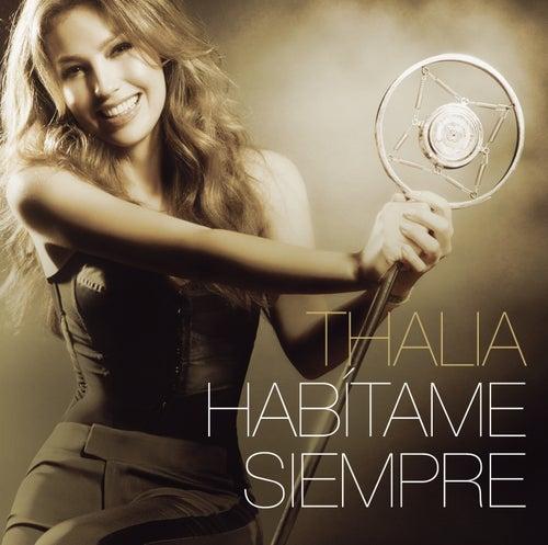 Habítame Siempre by Thalía