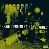 No You Girls (Remixes Part 2) by Franz Ferdinand
