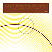 Banana Ripple (Remixes) de Junior Boys