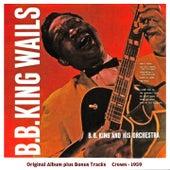B.b. King Wails (Original Album Plus Bonus Tracks 1959) by B.B. King