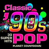 Classic 90s Pop - 30 Super Hits by Planet Countdown