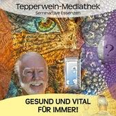 Gesund und vital für immer by Kurt Tepperwein