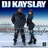 About That Life (feat. Fabolous, T Pain, Rick Ross, Nelly & French Montana) (Clean) de DJ Kayslay