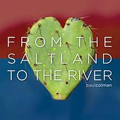 From the Saltland to the River de Paul Colman