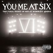 The Final Night of Sin At Wembley Arena by You Me At Six