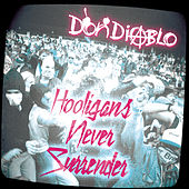 Hooligans Never Surrender de Don Diablo