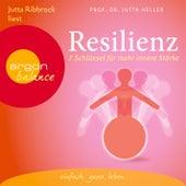Resilienz - 7 Schlüssel für mehr innere Stärke (Gekürzte Fassung) von Judith Heller