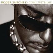 Come With Me fra Roger Sanchez