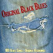 Original Black Blues (100 Blues Songs - Original Recordings) by Various Artists