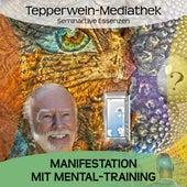 Manifestation mit Mental-Training by Kurt Tepperwein
