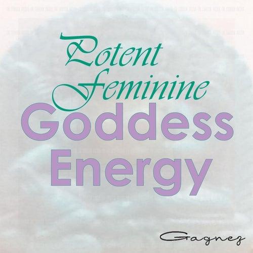 Potent Feminine Goddess Energy by Gagnez