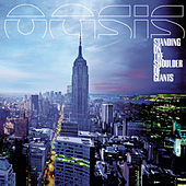 Standing On The Shoulder Of Giants de Oasis