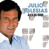 Je N'Ai Pas Changé de Julio Iglesias