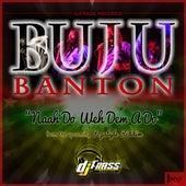 Buju-Nah Weh Dem by Buju Banton