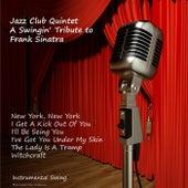 A Swingin' Tribute to Frank Sinatra by Jazz Club Quintet