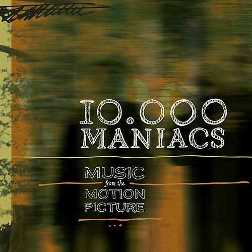 Music From The Motion Picture de 10,000 Maniacs