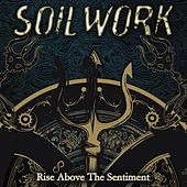 Rise Above The Sentiment by Soilwork