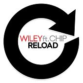 Reload (ft. Chip) by Wiley