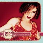 No Me Dejes De Querer de Gloria Estefan