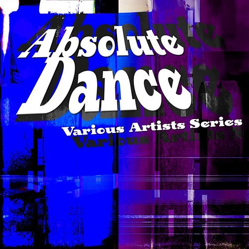 Absolute Dance by Various Artists
