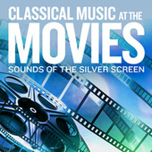 Sounds Of The Silver Screen: Classical Music At The Movies von Various Artists