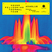 Activate / I Be - EP by Sound Pellegrino Thermal Team