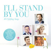 I'll Stand By You by Various Artists