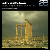 Beethoven: The Late String Quartets Op. 135 & Op. 132 by Brentano String Quartet