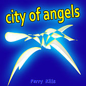 City of Angels by Perry Kills