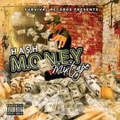 M.O.N.E.Y Mixtape by Ha$h