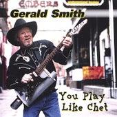 You Play Like Chet von Gerald Smith (Comedy)
