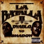 La Batalla II: Dyablo Vs. Shadow by Dyablo