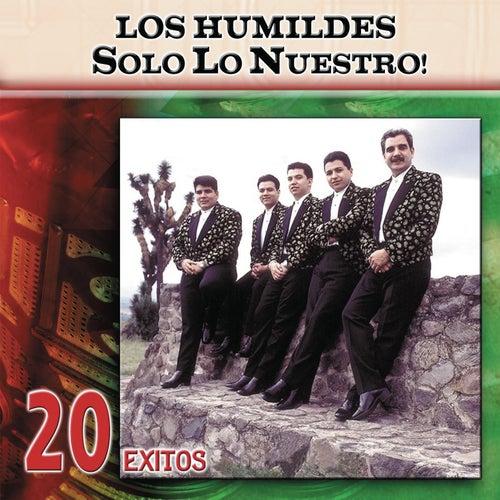 Solo Lo Nuestro: 20 Exitos by Los Humildes